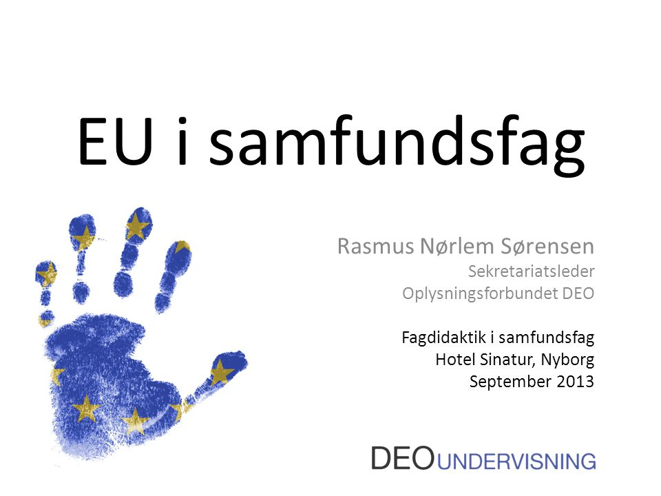 EU i samfundsfag Rasmus Nørlem Sørensen Sekretariatsleder