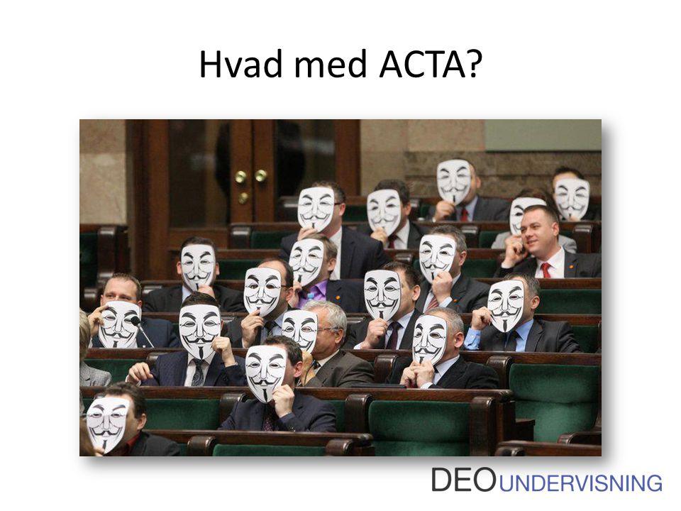 Hvad med ACTA