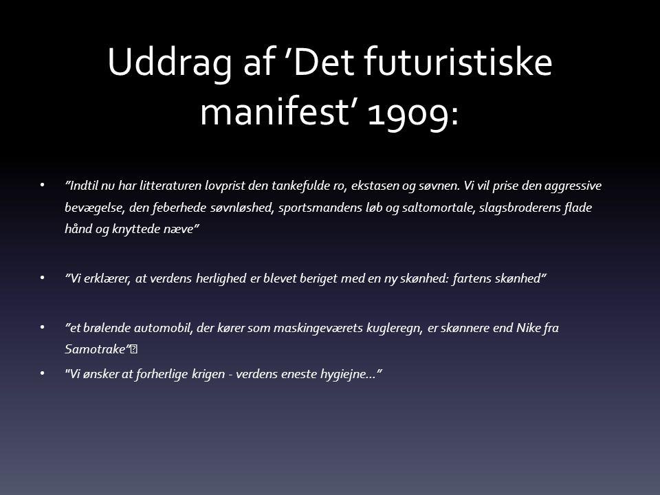 Uddrag af 'Det futuristiske manifest' 1909: