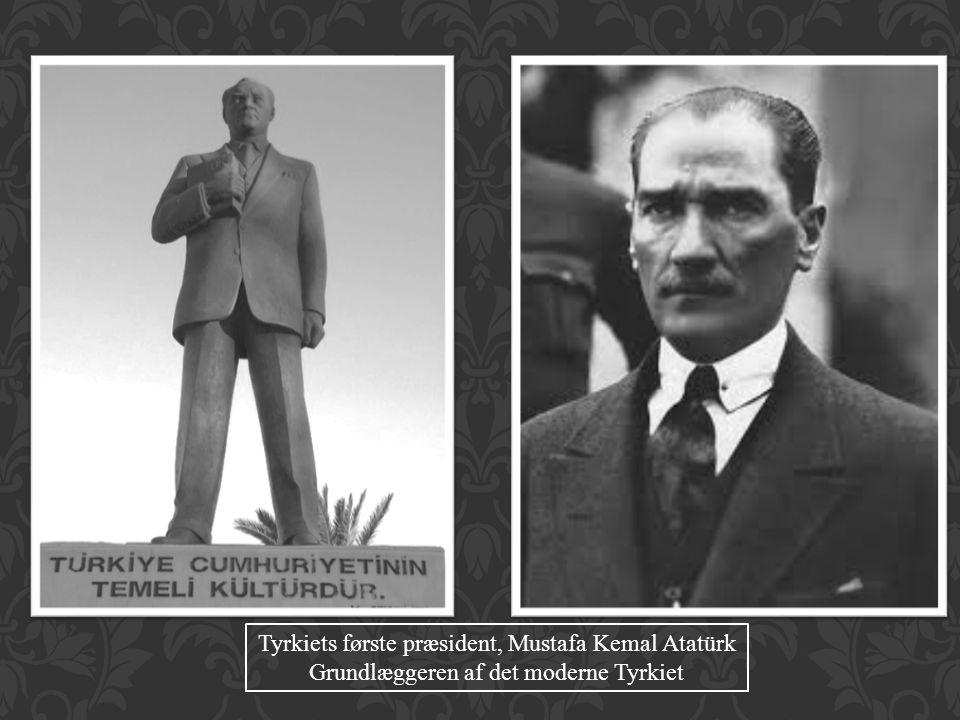 Tyrkiets første præsident, Mustafa Kemal Atatürk
