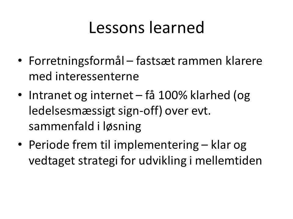 Lessons learned Forretningsformål – fastsæt rammen klarere med interessenterne.