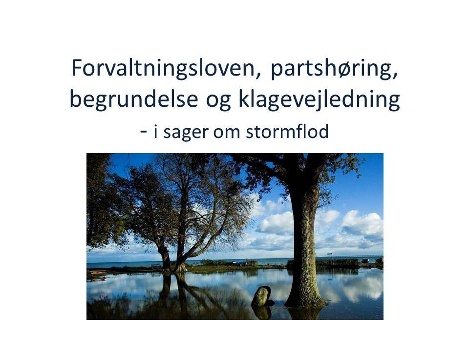 Forvaltningsloven, partshøring, begrundelse og klagevejledning - i sager om stormflod