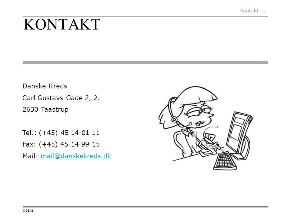 KONTAKT Danske Kreds Carl Gustavs Gade 2, 2. 2630 Taastrup