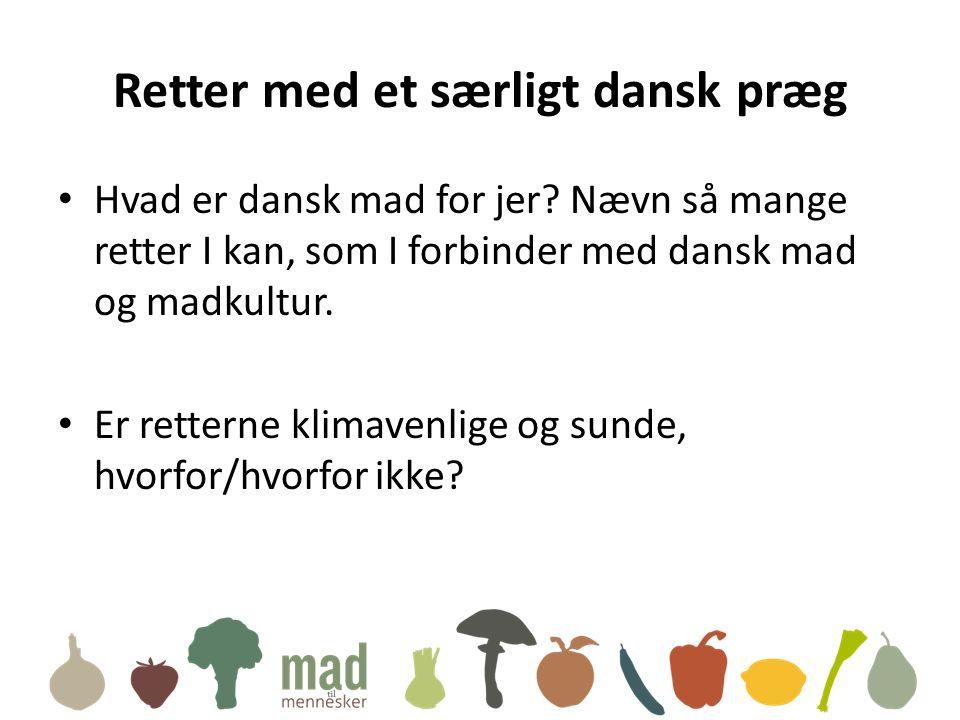 Retter med et særligt dansk præg