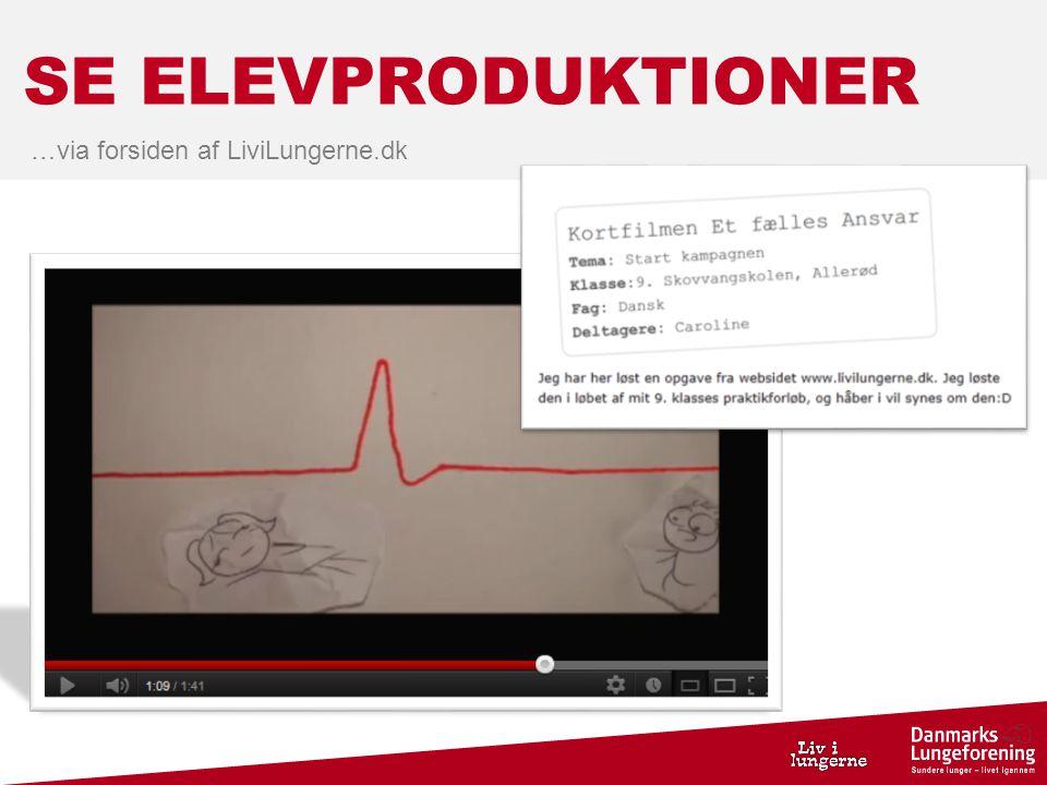 SE ELEVPRODUKTIONER …via forsiden af LiviLungerne.dk