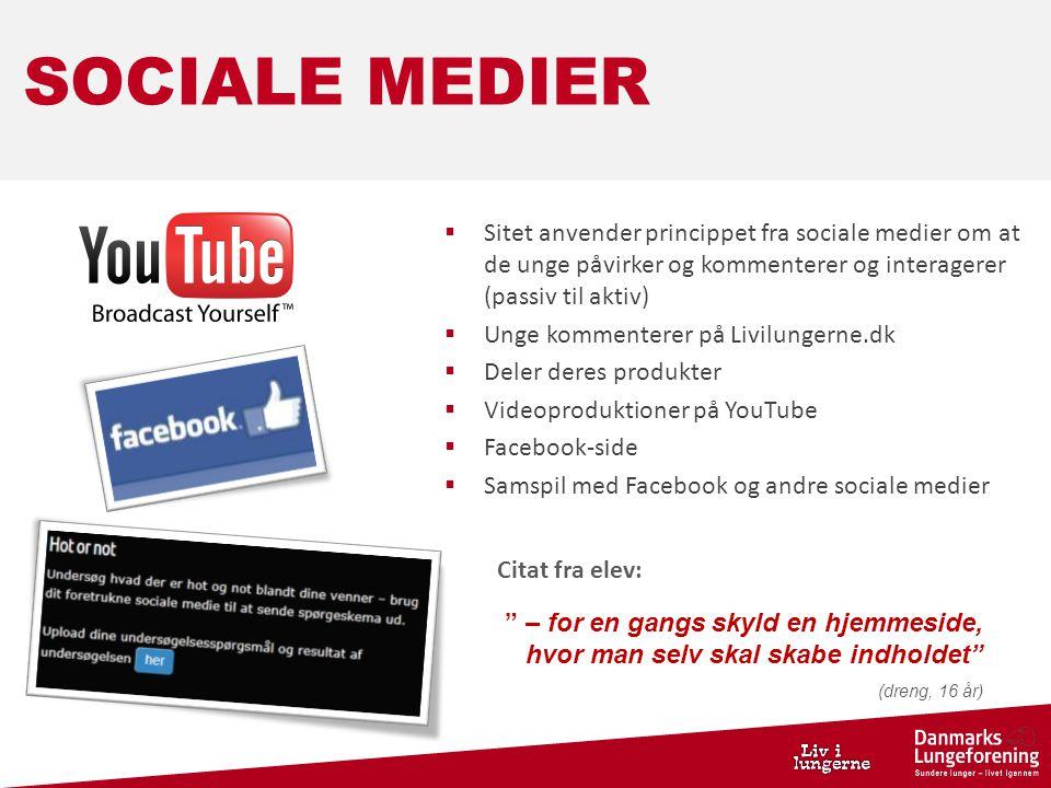 SOCIALE MEDIER Sitet anvender princippet fra sociale medier om at de unge påvirker og kommenterer og interagerer (passiv til aktiv)