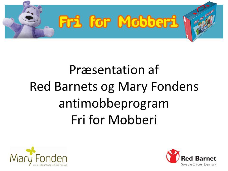 Præsentation af Red Barnets og Mary Fondens antimobbeprogram Fri for Mobberi