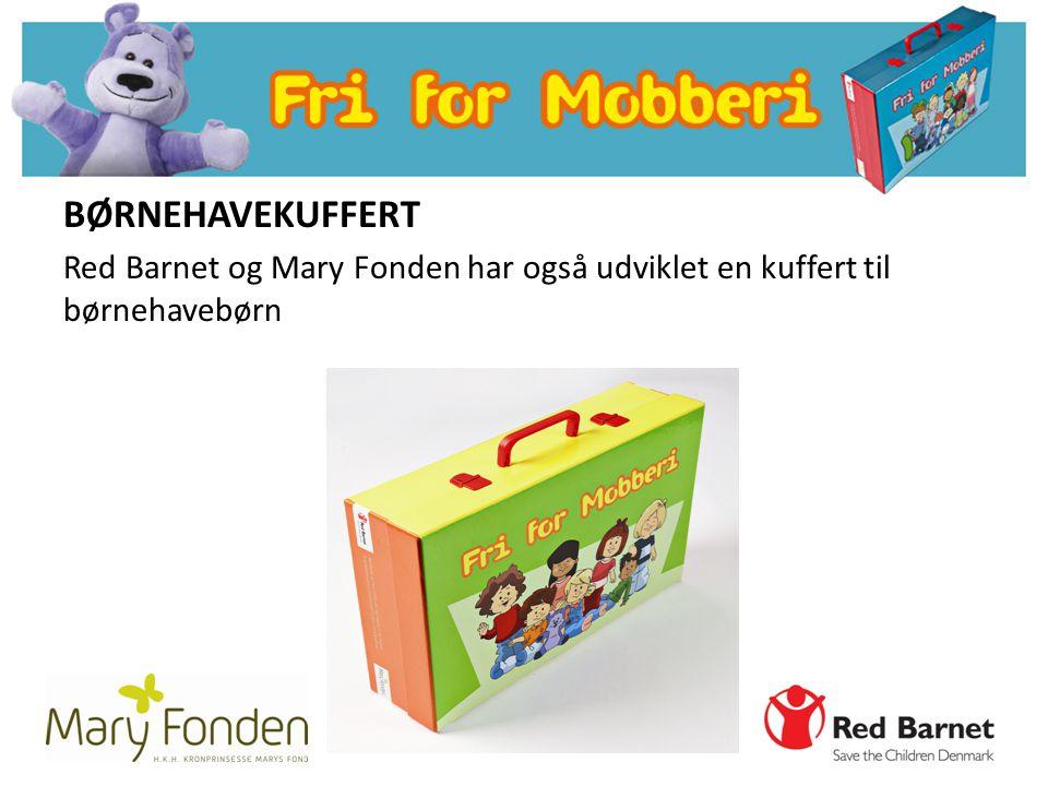 BØRNEHAVEKUFFERT Red Barnet og Mary Fonden har også udviklet en kuffert til børnehavebørn