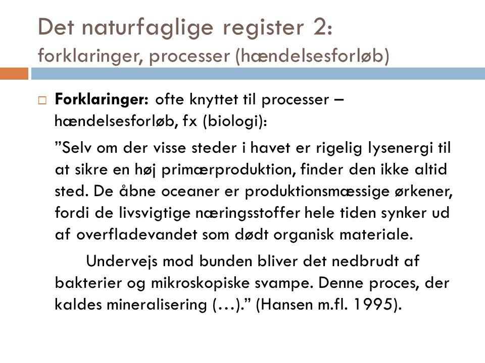 Det naturfaglige register 2: forklaringer, processer (hændelsesforløb)