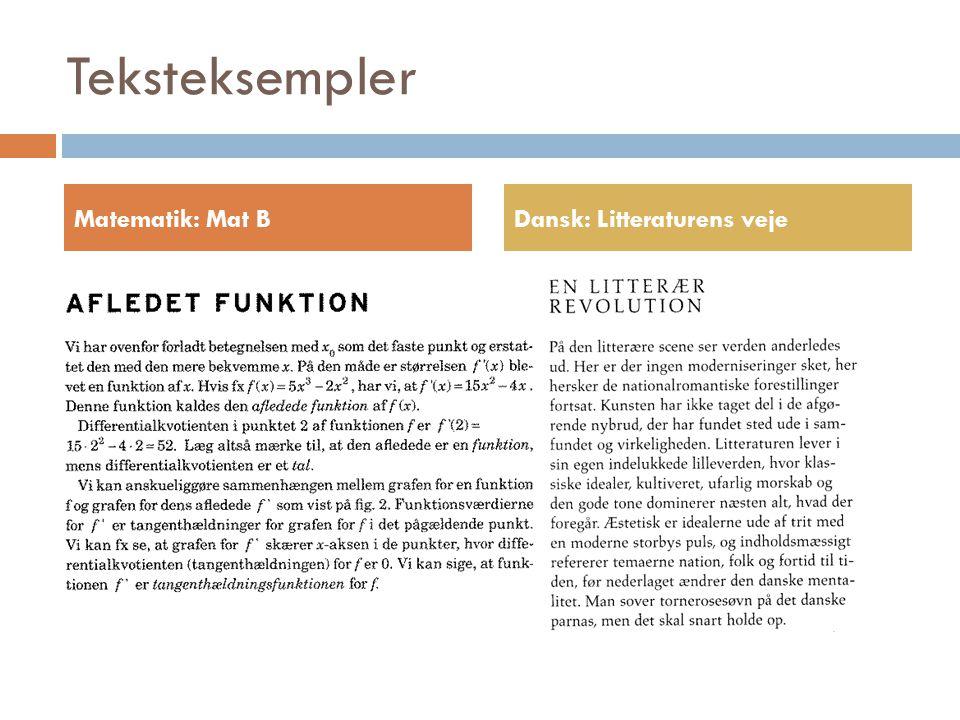 Teksteksempler Matematik: Mat B Dansk: Litteraturens veje