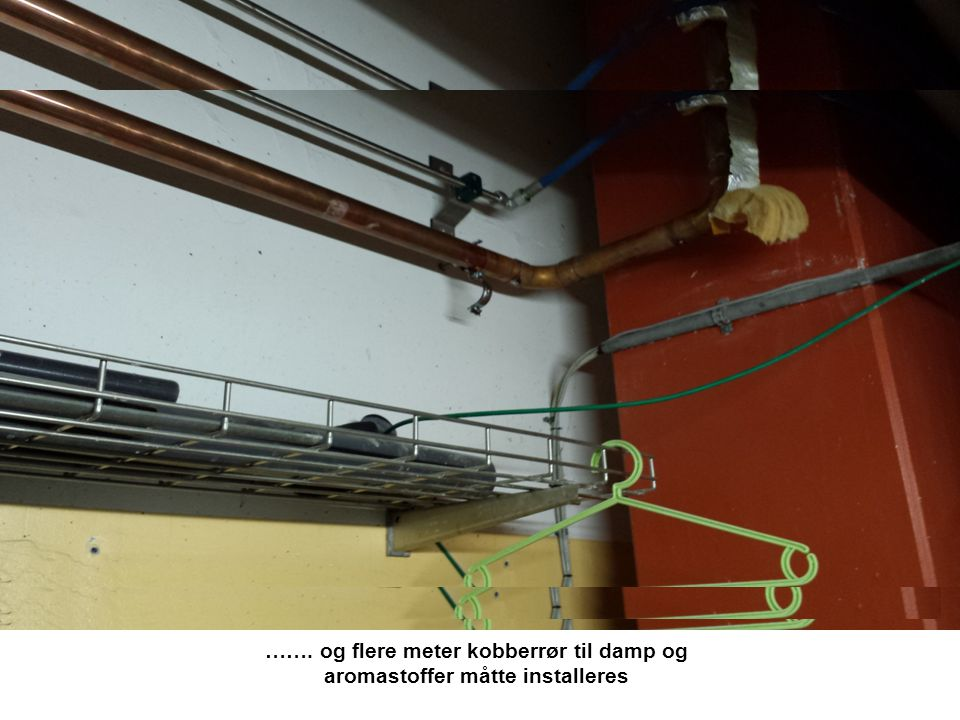 ……. og flere meter kobberrør til damp og aromastoffer måtte installeres