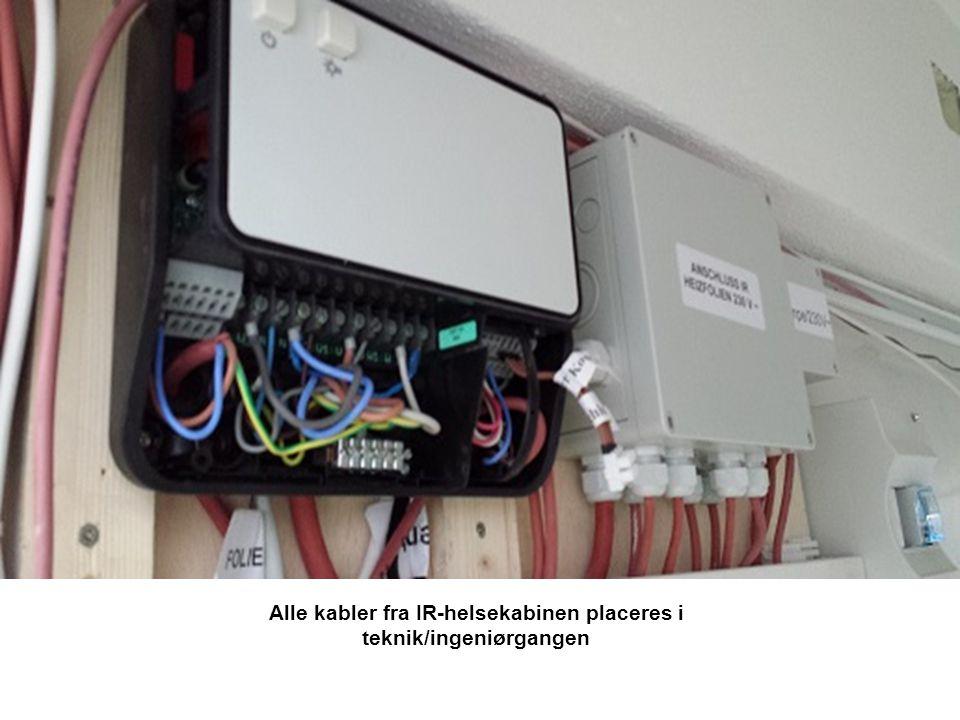 Alle kabler fra IR-helsekabinen placeres i teknik/ingeniørgangen