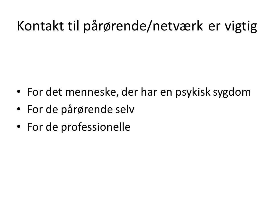 Kontakt til pårørende/netværk er vigtig