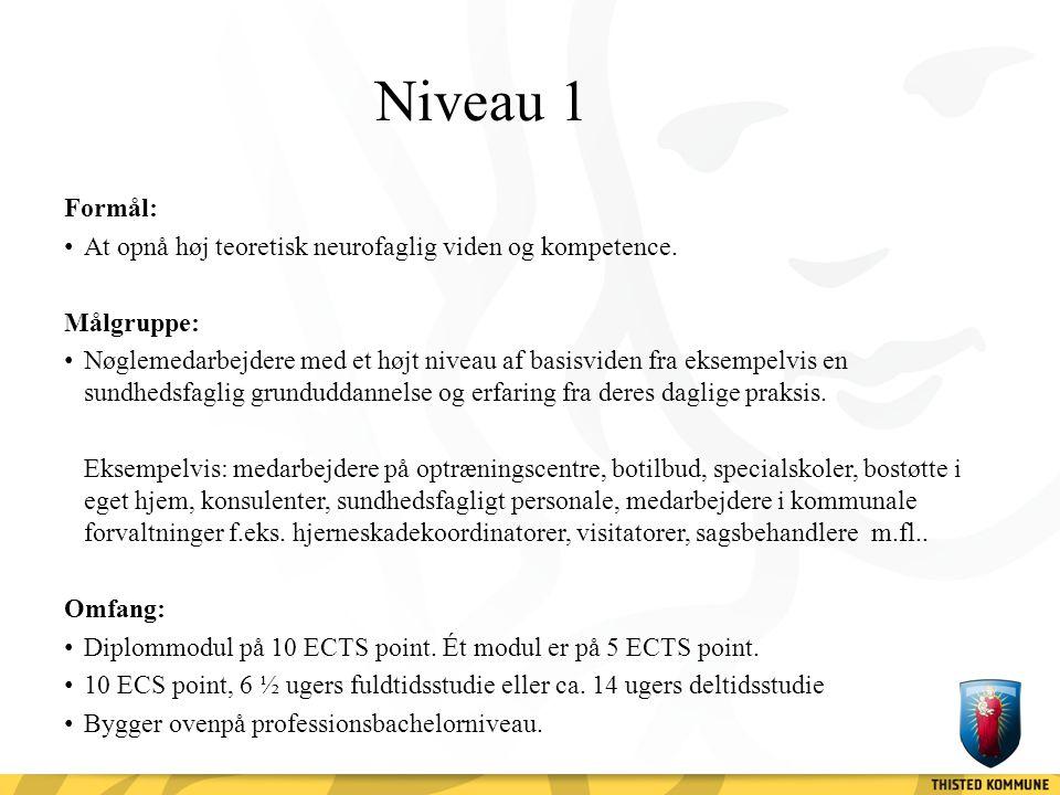 Niveau 1 Formål: At opnå høj teoretisk neurofaglig viden og kompetence. Målgruppe: