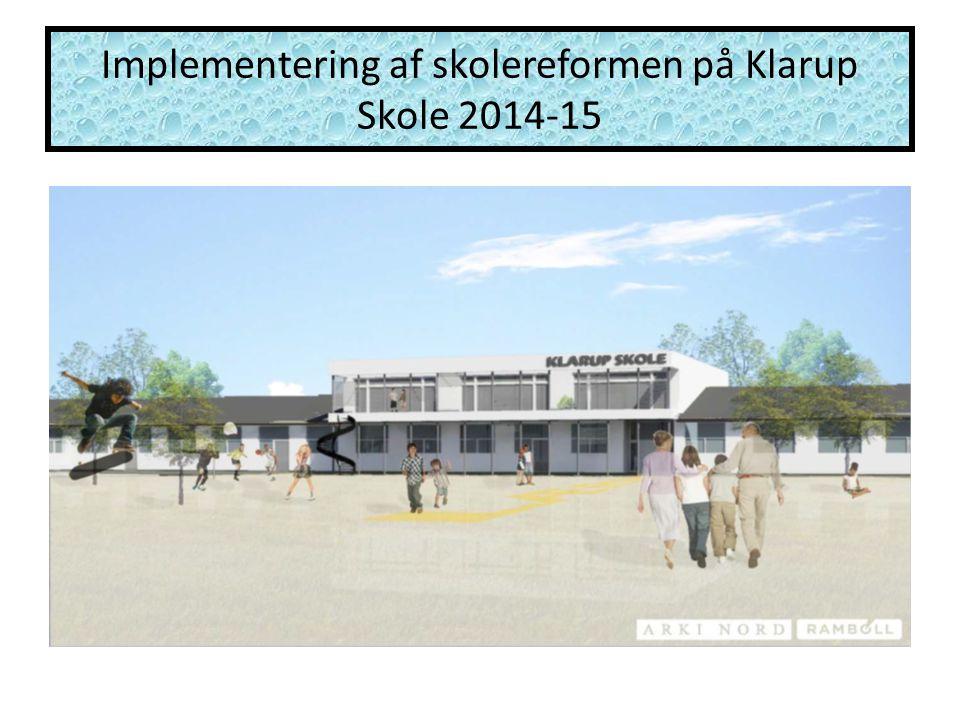 Implementering af skolereformen på Klarup Skole 2014-15