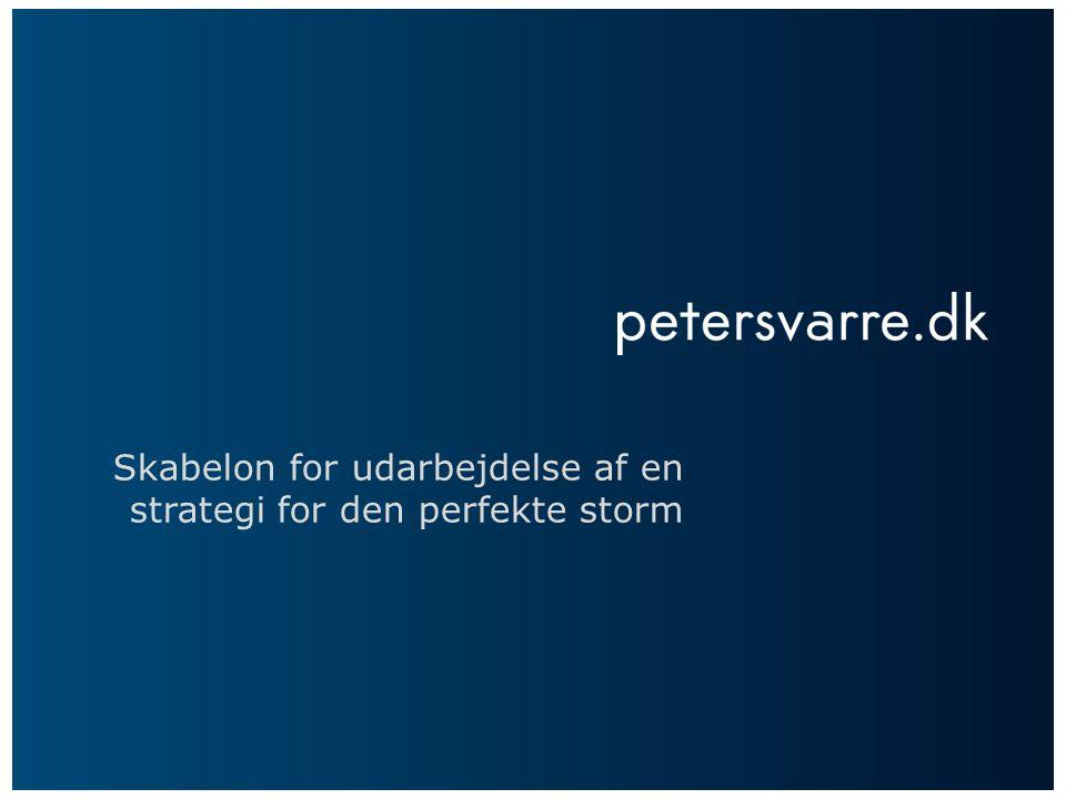Skabelon for udarbejdelse af en strategi for den perfekte storm