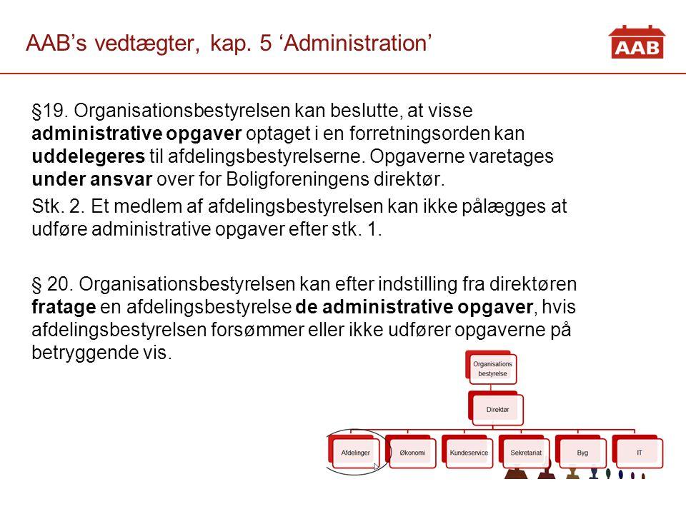 AAB's vedtægter, kap. 5 'Administration'
