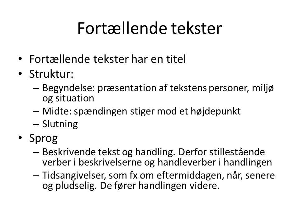 Fortællende tekster Fortællende tekster har en titel Struktur: Sprog