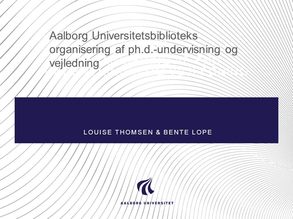 Louise Thomsen & Bente Lope