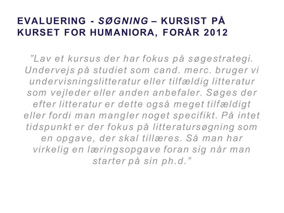 Evaluering - søgning – kursist på kurset for Humaniora, forår 2012
