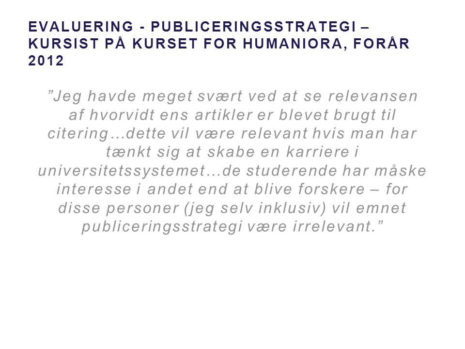 Evaluering - publiceringsstrategi – kursist på kurset for Humaniora, forår 2012
