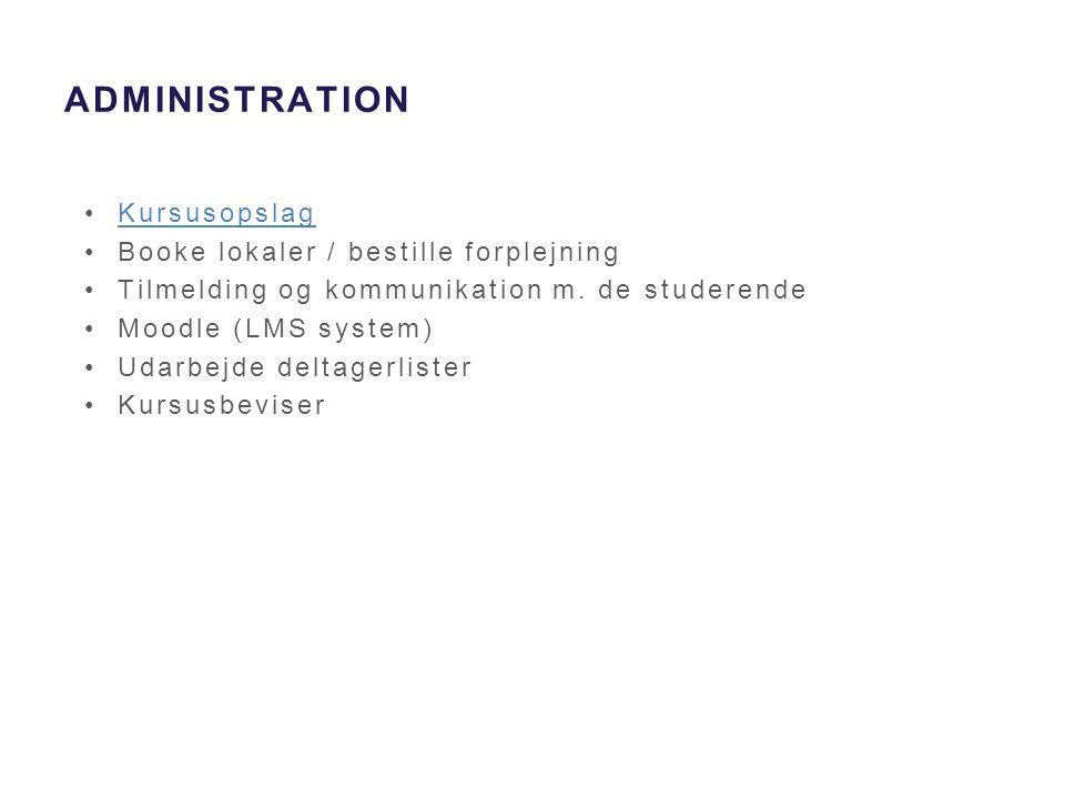 administration Kursusopslag Booke lokaler / bestille forplejning