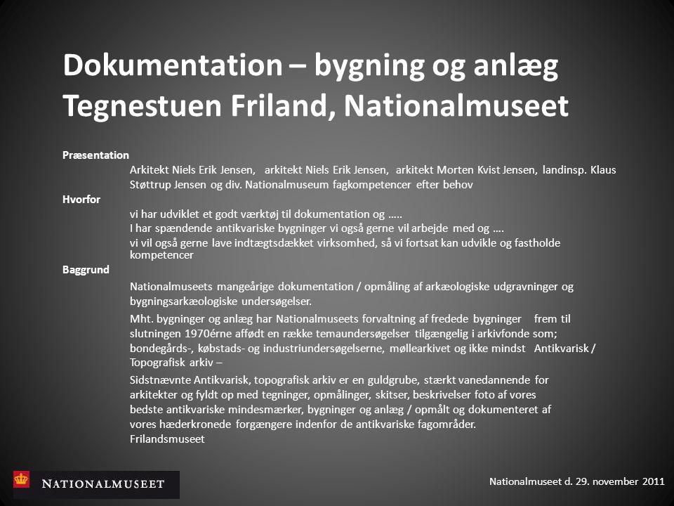 Dokumentation – bygning og anlæg Tegnestuen Friland, Nationalmuseet