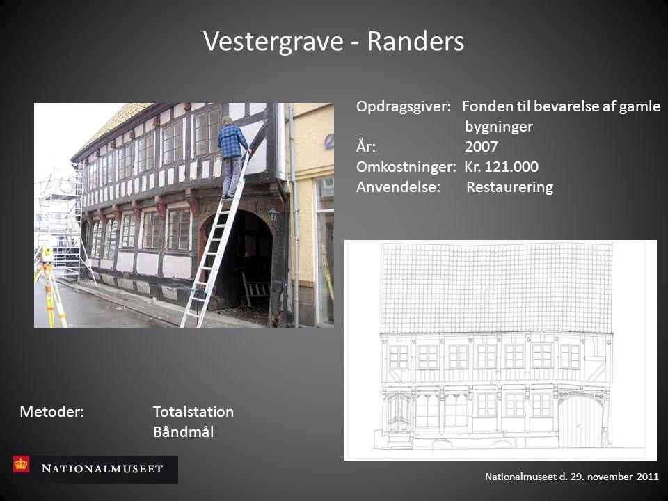 Vestergrave - Randers Opdragsgiver: Fonden til bevarelse af gamle bygninger. År: 2007.