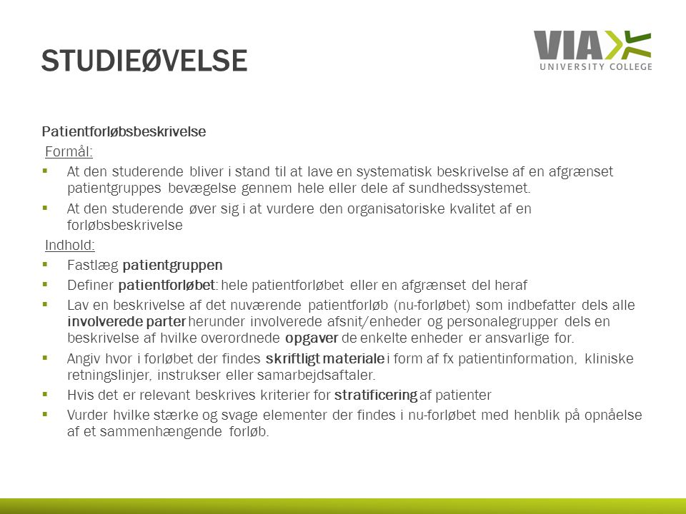 Studieøvelse Patientforløbsbeskrivelse Formål: