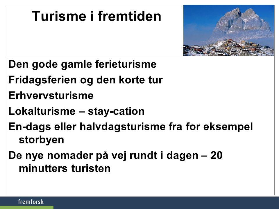 Turisme i fremtiden Den gode gamle ferieturisme