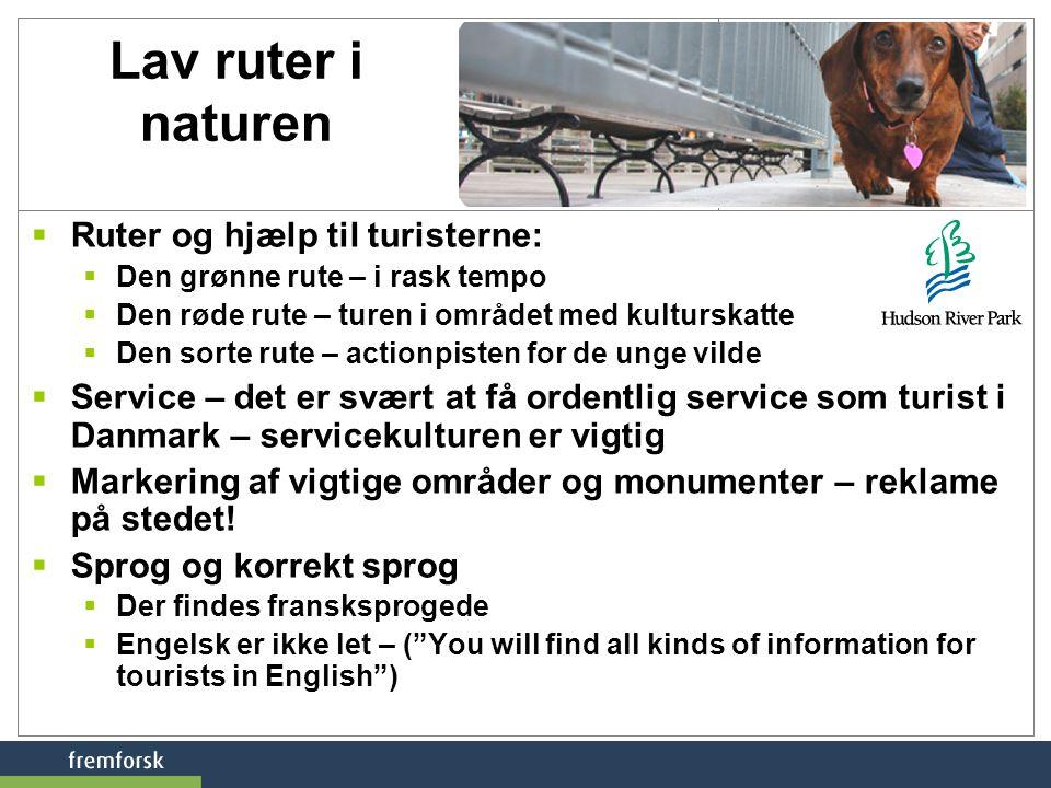 Lav ruter i naturen Ruter og hjælp til turisterne: