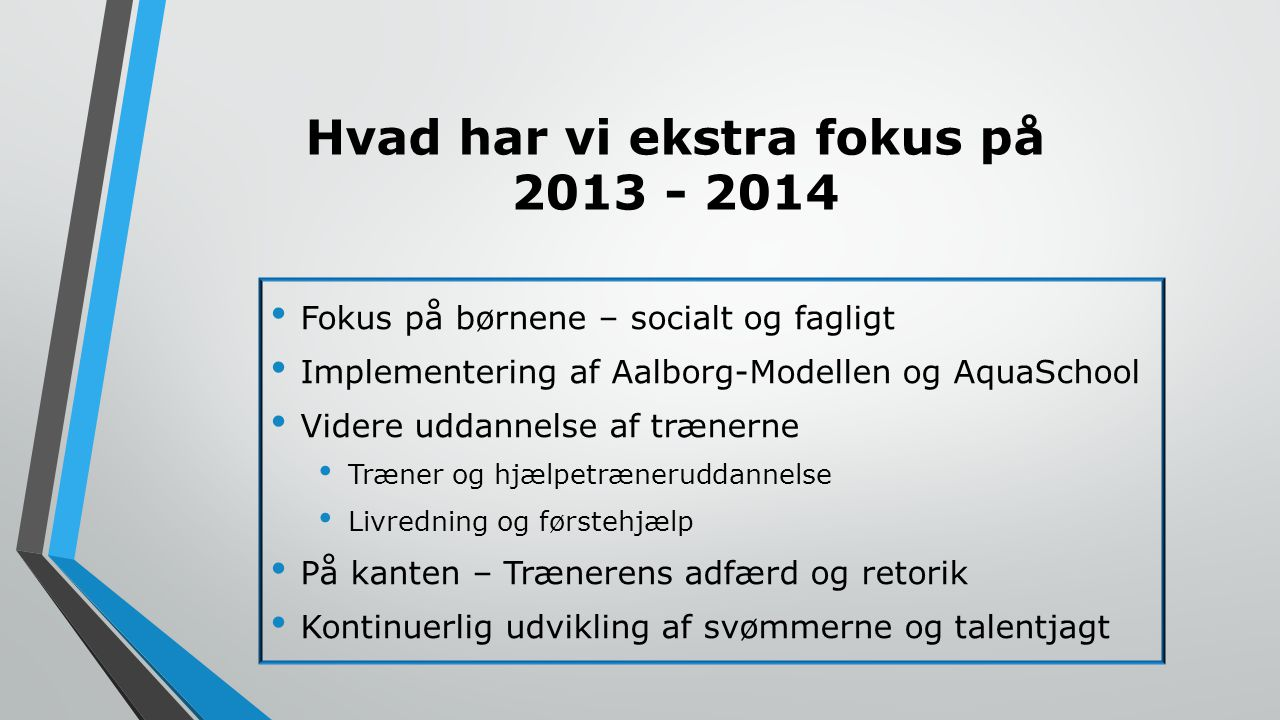 Hvad har vi ekstra fokus på 2013 - 2014