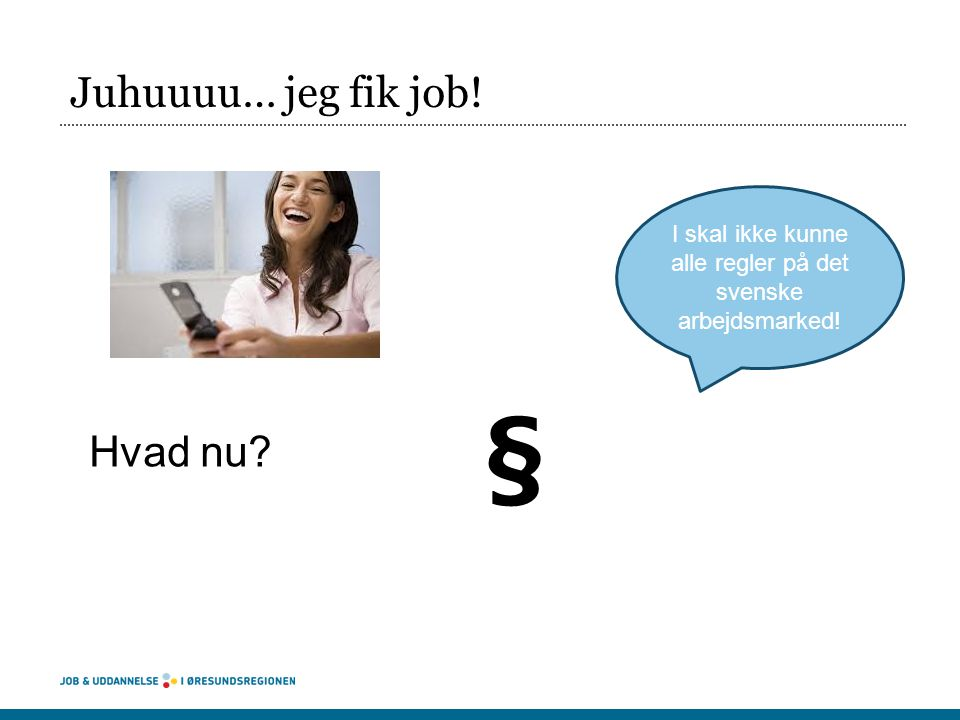 I skal ikke kunne alle regler på det svenske arbejdsmarked!