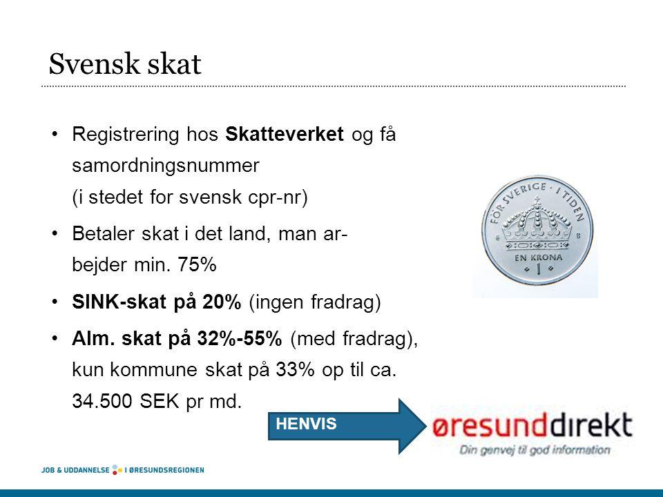 Svensk skat Registrering hos Skatteverket og få samordningsnummer (i stedet for svensk cpr-nr)