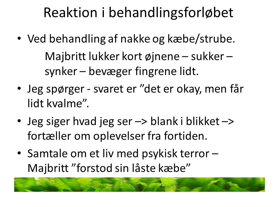 Reaktion i behandlingsforløbet