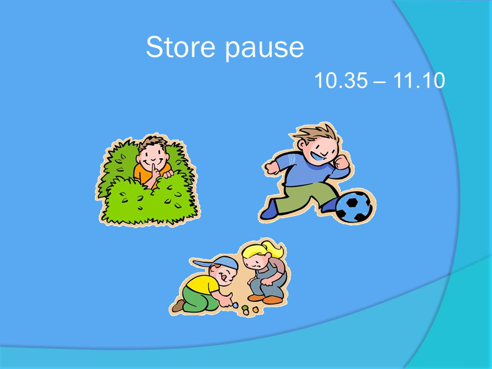 Store pause 10.35 – 11.10