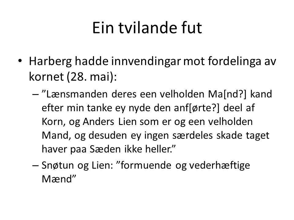 Ein tvilande fut Harberg hadde innvendingar mot fordelinga av kornet (28. mai):