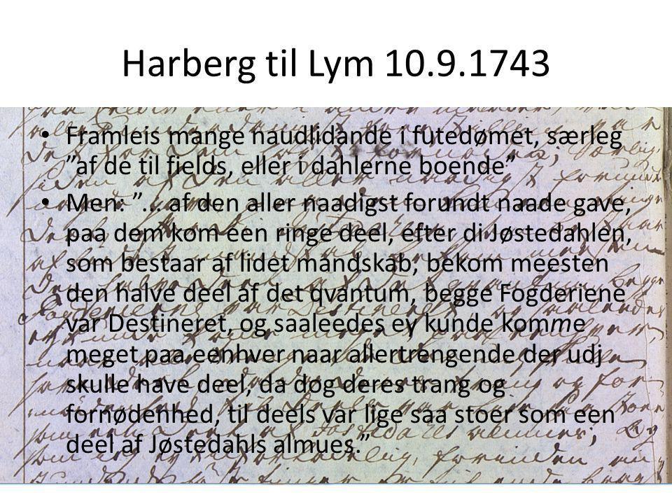 Harberg til Lym 10.9.1743 Framleis mange naudlidande i futedømet, særleg af de til fields, eller i dahlerne boende