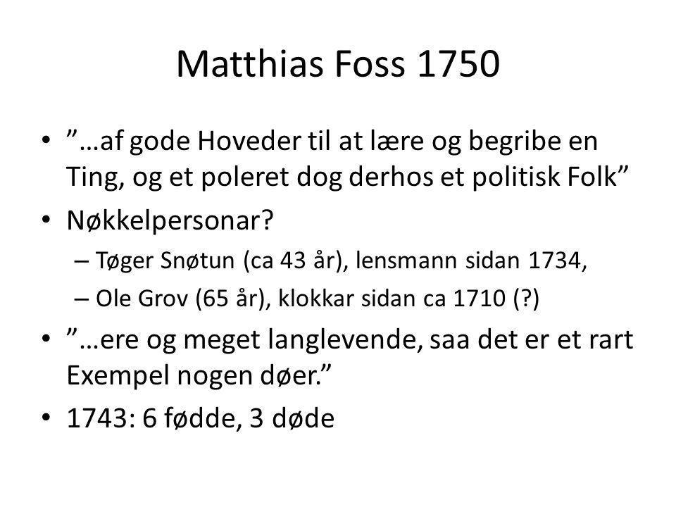 Matthias Foss 1750 …af gode Hoveder til at lære og begribe en Ting, og et poleret dog derhos et politisk Folk