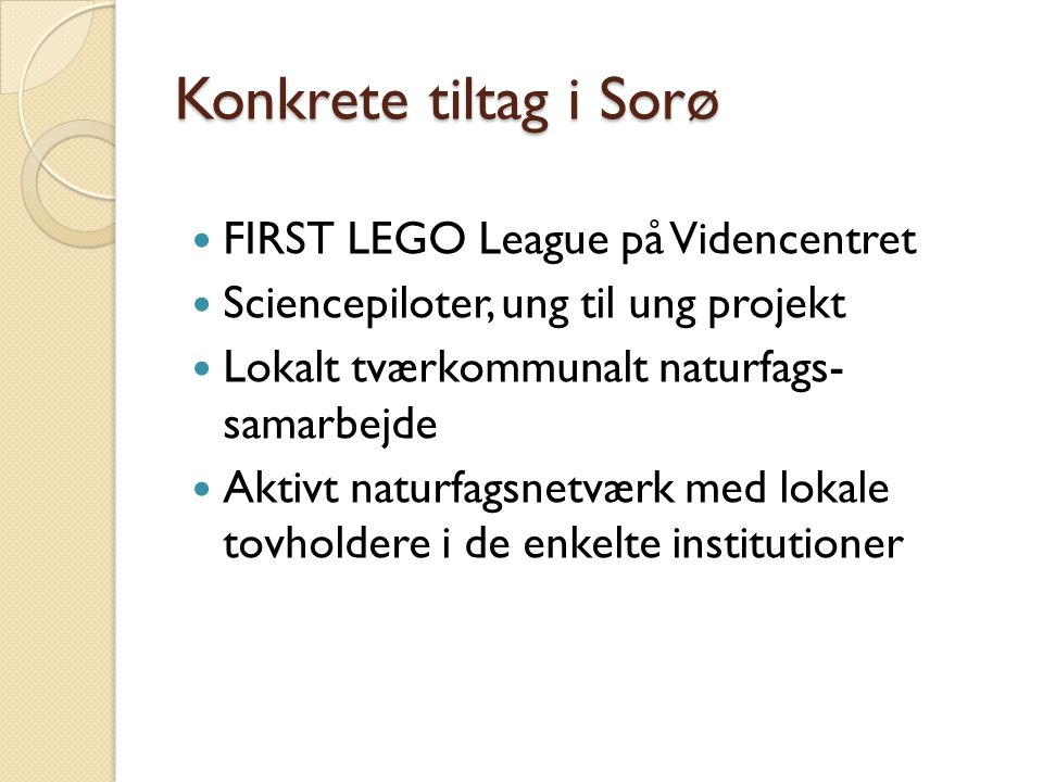 Konkrete tiltag i Sorø FIRST LEGO League på Videncentret