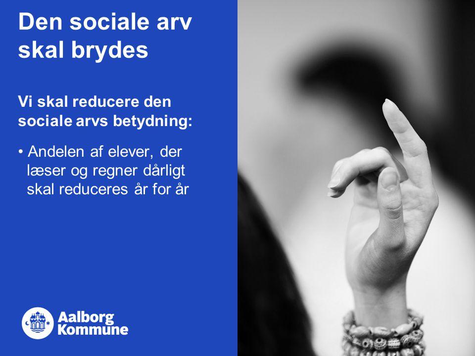 Den sociale arv skal brydes