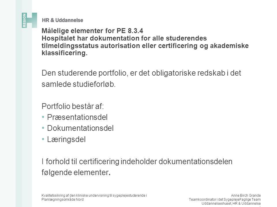 Den studerende portfolio, er det obligatoriske redskab i det