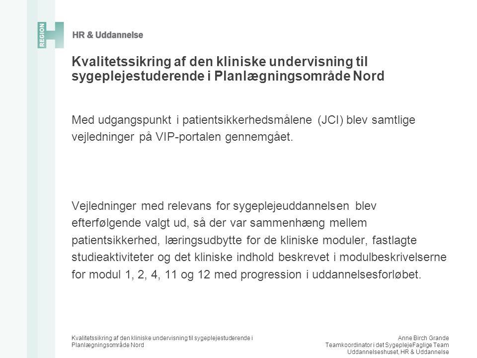 Kvalitetssikring af den kliniske undervisning til sygeplejestuderende i Planlægningsområde Nord