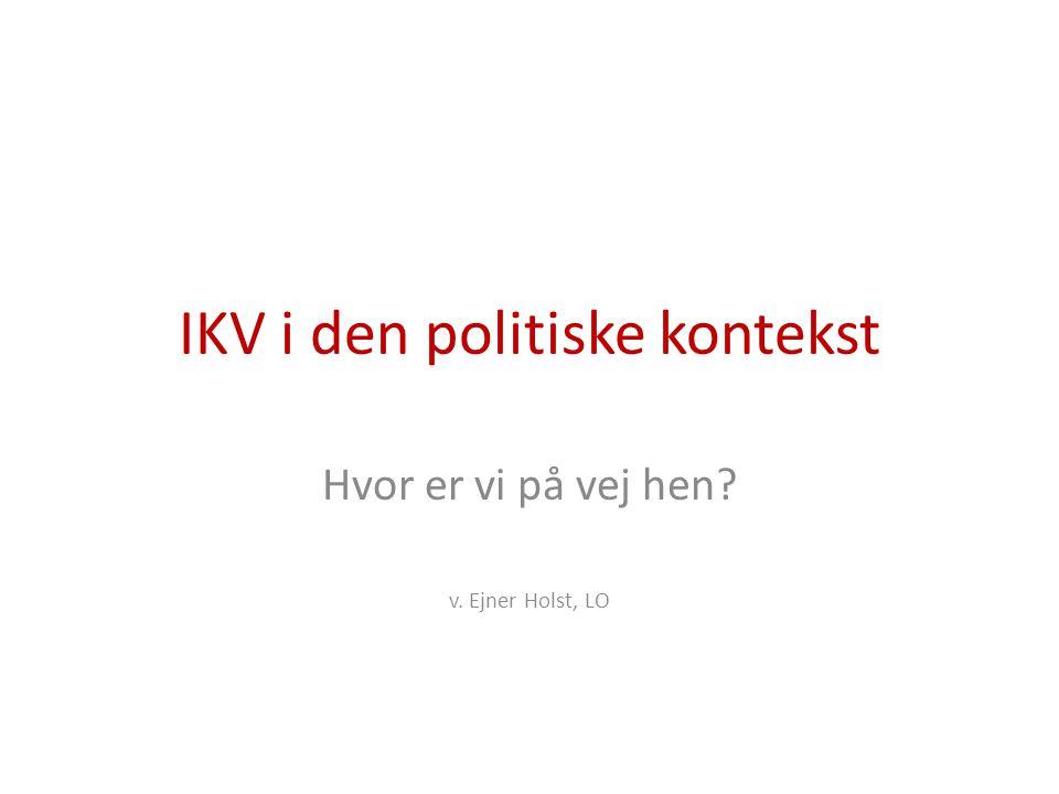 IKV i den politiske kontekst