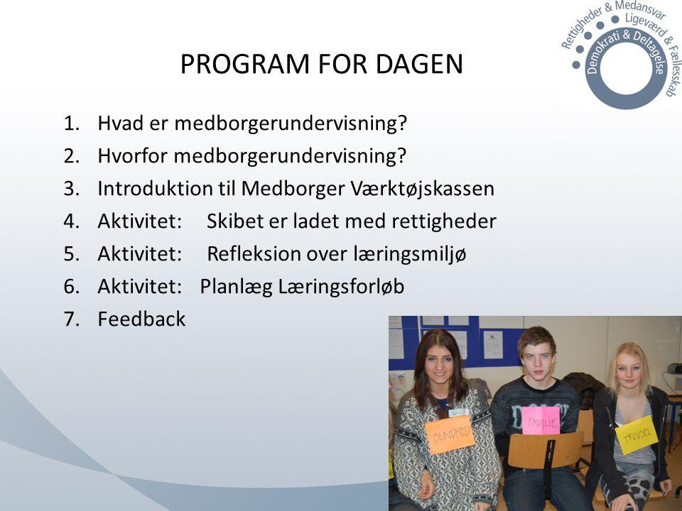 PROGRAM FOR DAGEN Hvad er medborgerundervisning