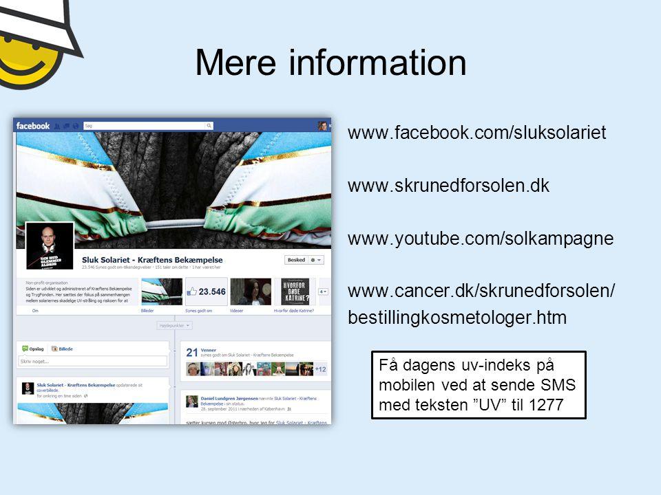 Mere information www.facebook.com/sluksolariet www.skrunedforsolen.dk