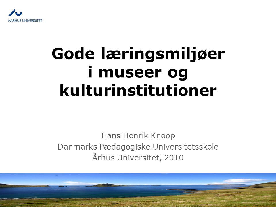 Gode læringsmiljøer i museer og kulturinstitutioner