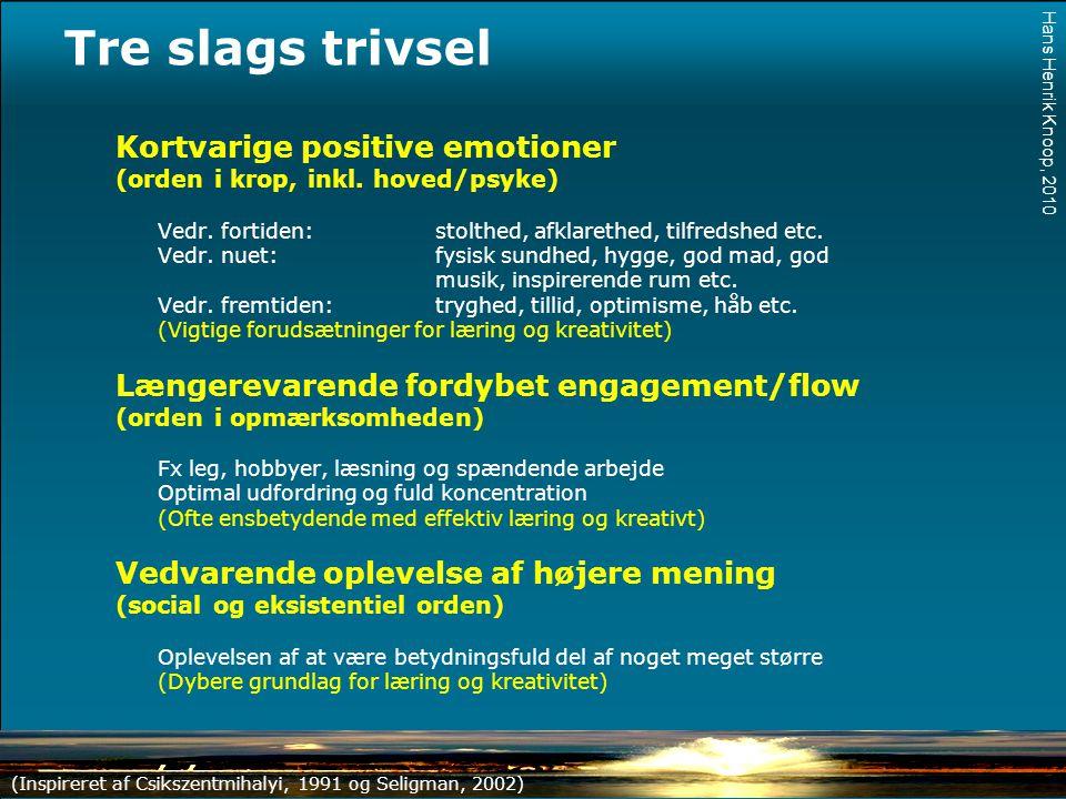 Tre slags trivsel Kortvarige positive emotioner