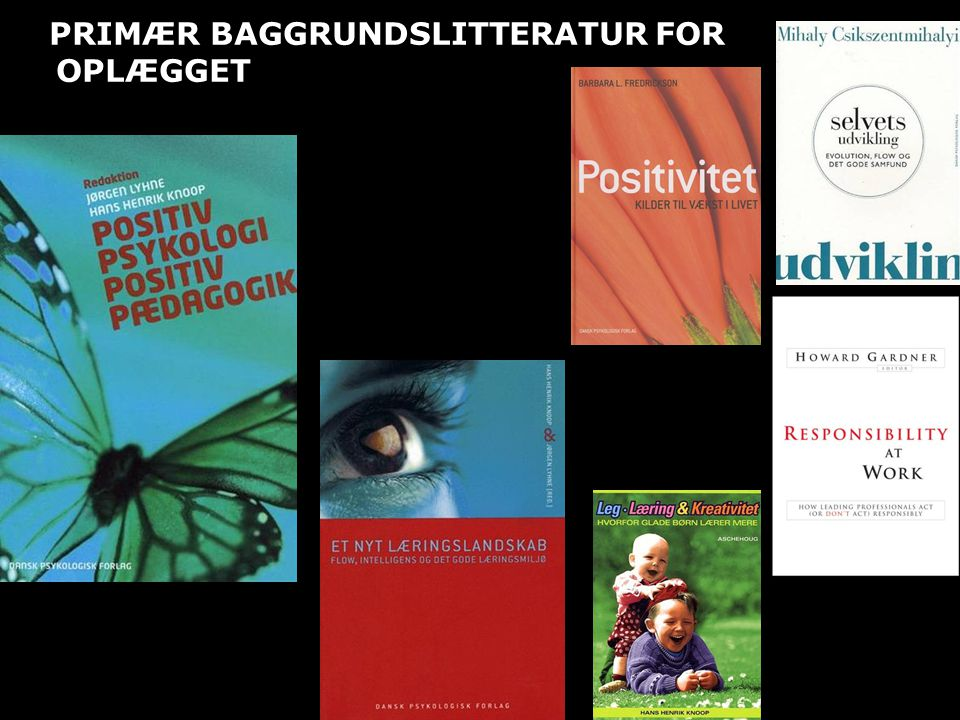 PRIMÆR BAGGRUNDSLITTERATUR FOR OPLÆGGET