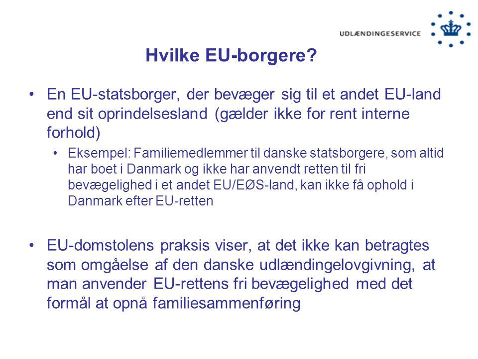 Hvilke EU-borgere En EU-statsborger, der bevæger sig til et andet EU-land end sit oprindelsesland (gælder ikke for rent interne forhold)